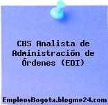 CBS Analista de Administración de Órdenes (EDI)