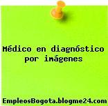 Médico en diagnóstico por imágenes