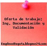 Oferta de trabajo: Ing. Documentación y Validación