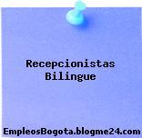 Recepcionistas Bilingue
