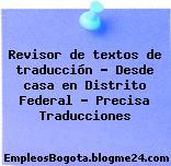Revisor de textos de traducción – Desde casa en Distrito Federal – Precisa Traducciones