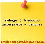 Trabajo : Traductor interprete – Japones