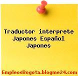 Traductor interprete Japones Español Japones