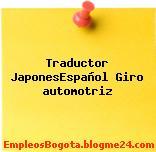 Traductor JaponesEspañol Giro automotriz