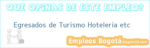 Egresados de Turismo Hoteleria etc