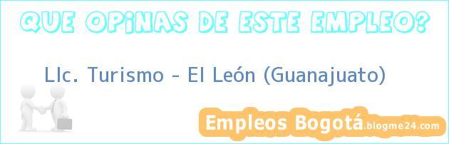 LIc. Turismo – El León (Guanajuato)