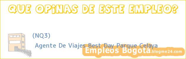 (NQ3)   Agente De Viajes Best Day Parque Celaya