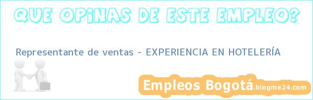 Representante de ventas – EXPERIENCIA EN HOTELERÍA