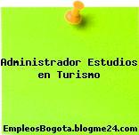 Administrador Estudios en Turismo