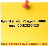 Agente de Viajes 6000 mas COMISIONES