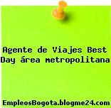 Agente de Viajes Best Day área metropolitana