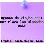 Agente de Viajes BEST DAY Plaza las Alamedas URGE
