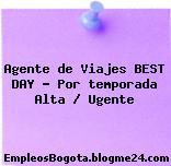 Agente de Viajes BEST DAY – Por temporada Alta / Ugente