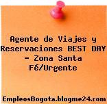 Agente de Viajes y Reservaciones BEST DAY Zona Santa FéUrgente