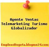 Agente Ventas Telemarketing Turismo Globalizador