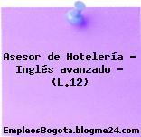 Asesor de Hotelería – Inglés avanzado – (L.12)