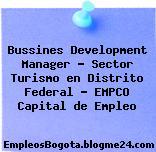Bussines Development Manager – Sector Turismo en Distrito Federal – EMPCO Capital de Empleo