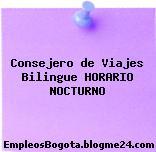 Consejero de Viajes Bilingue HORARIO NOCTURNO