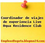 Coordinador de viajes de experiencia Live Aqua Residence Club