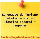 Egresados de Turismo Hoteleria etc en Distrito Federal – Manpower
