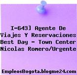 I-643] Agente De Viajes Y Reservaciones Best Day – Town Center Nicolas Romero/Urgente