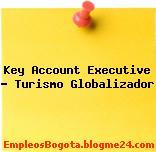 Key Account Executive – Turismo Globalizador