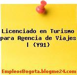Licenciado en Turismo para Agencia de Viajes   (Y91)