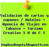 Validacion de cartas y cupones / Hoteles – Agencia de Viajes en Tabasco – Turismo Creativo S A de C V