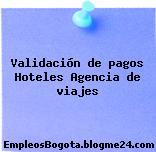 Validación de pagos Hoteles Agencia de viajes