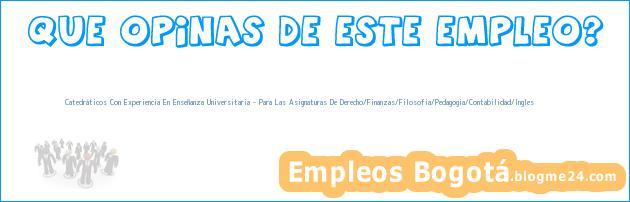 Catedráticos Con Experiencia En Enseñanza Universitaria – Para Las Asignaturas De Derecho/Finanzas/Filosofia/Pedagogia/Contabilidad/Ingles