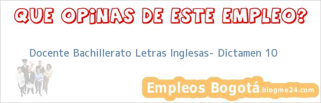 Docente Bachillerato Letras Inglesas- Dictamen 10