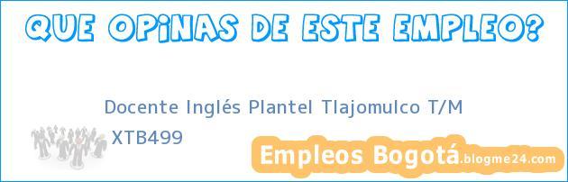 Docente Inglés Plantel Tlajomulco T/M | XTB499