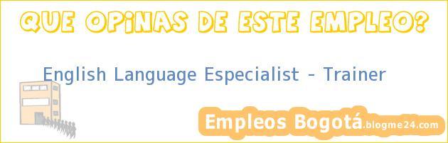 English Language Especialist – Trainer