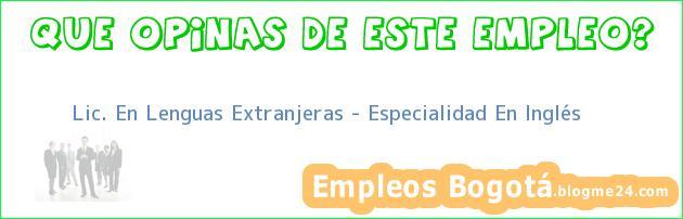 Lic. En Lenguas Extranjeras – Especialidad En Inglés