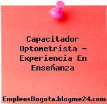 Capacitador Optometrista – Experiencia En Enseñanza