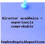 Director académico – experiencia comprobable