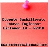 Docente Bachillerato Letras Inglesas- Dictamen 10 – RV810