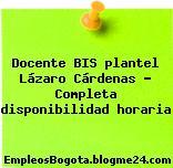 Docente BIS plantel Lázaro Cárdenas – Completa disponibilidad horaria