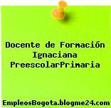 Docente de Formación Ignaciana PreescolarPrimaria