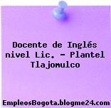 Docente de Inglés nivel Lic. – Plantel Tlajomulco