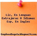 Lic. En Lenguas Extrajeras O Idiomas Esp. En Ingles
