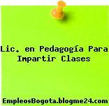 Lic. en Pedagogía Para Impartir Clases