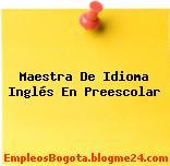 Maestra De Idioma Inglés En Preescolar