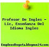 Profesor De Ingles – Lic. Enseñanza Del Idioma Ingles