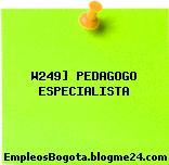 W249] PEDAGOGO ESPECIALISTA
