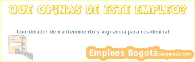 Coordinador de mantenimiento y vigilancia para residencial