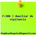 F-306 | Auxiliar de vigilancia