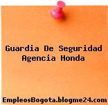 Guardia De Seguridad Agencia Honda