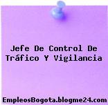 Jefe De Control De Tráfico Y Vigilancia