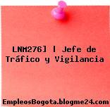 LNM276] | Jefe de Tráfico y Vigilancia